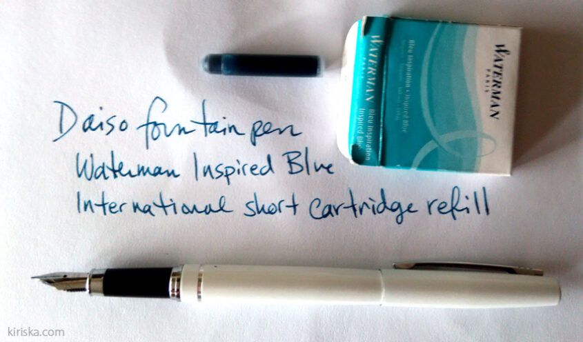 Daiso fountain pen with Waterman ink short cartridges.